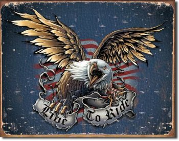 Tin sign Live to ride eagle